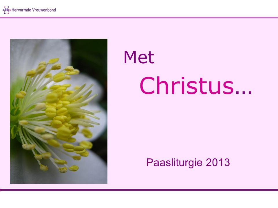 Paasliturgie 2013 Met Christus…