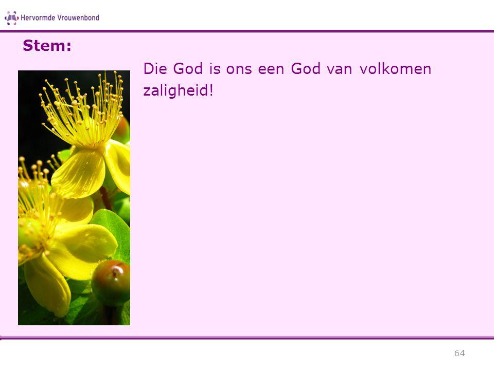 Die God is ons een God van volkomen zaligheid! 64 Stem: