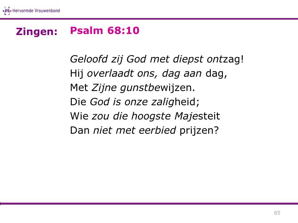 Psalm 68:10 Geloofd zij God met diepst ontzag.