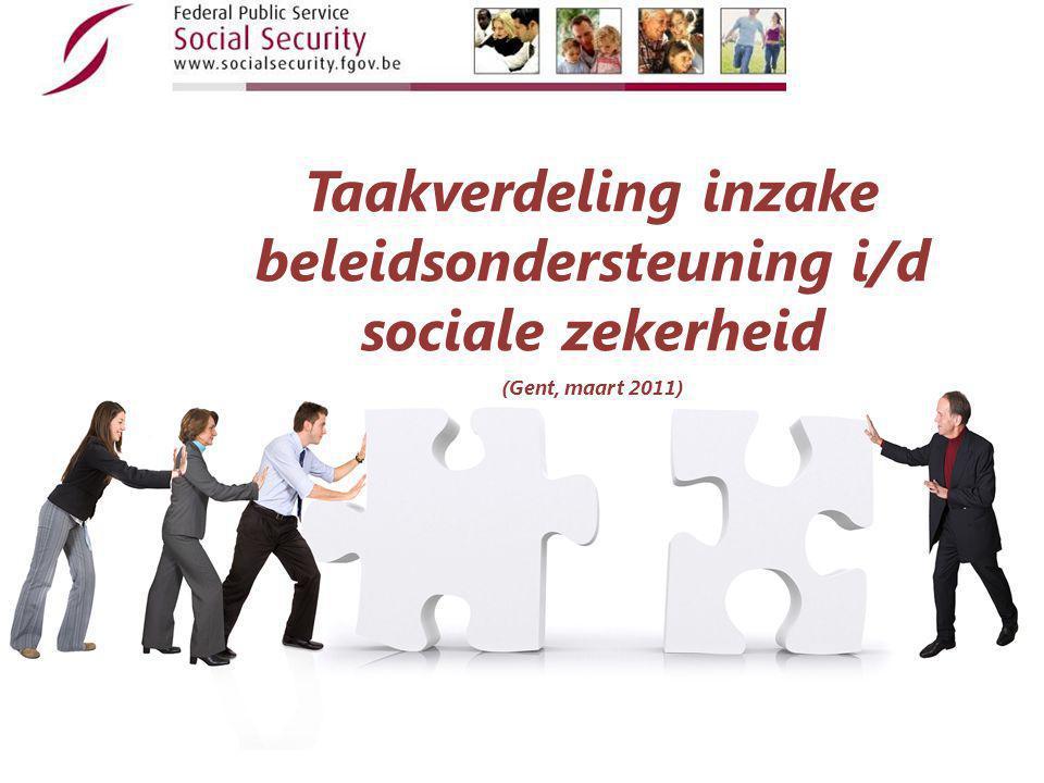 Taakverdeling inzake beleidsondersteuning i/d sociale zekerheid (Gent, maart 2011)