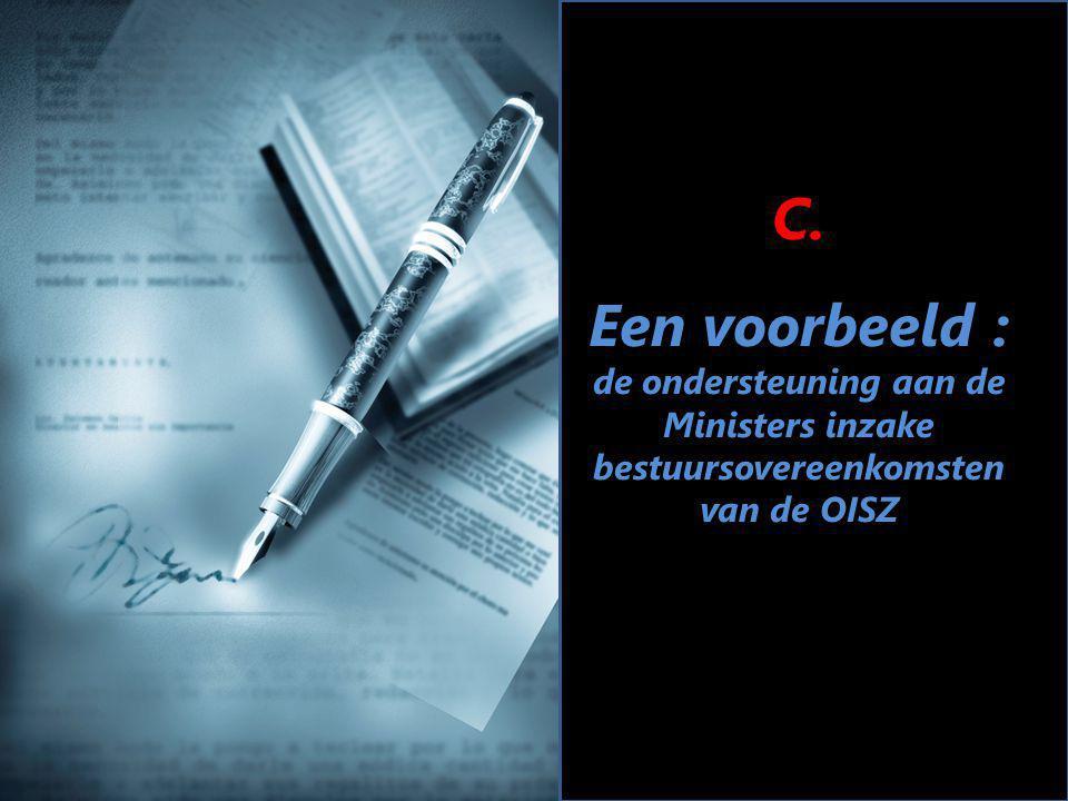 C. Een voorbeeld : de ondersteuning aan de Ministers inzake bestuursovereenkomsten van de OISZ