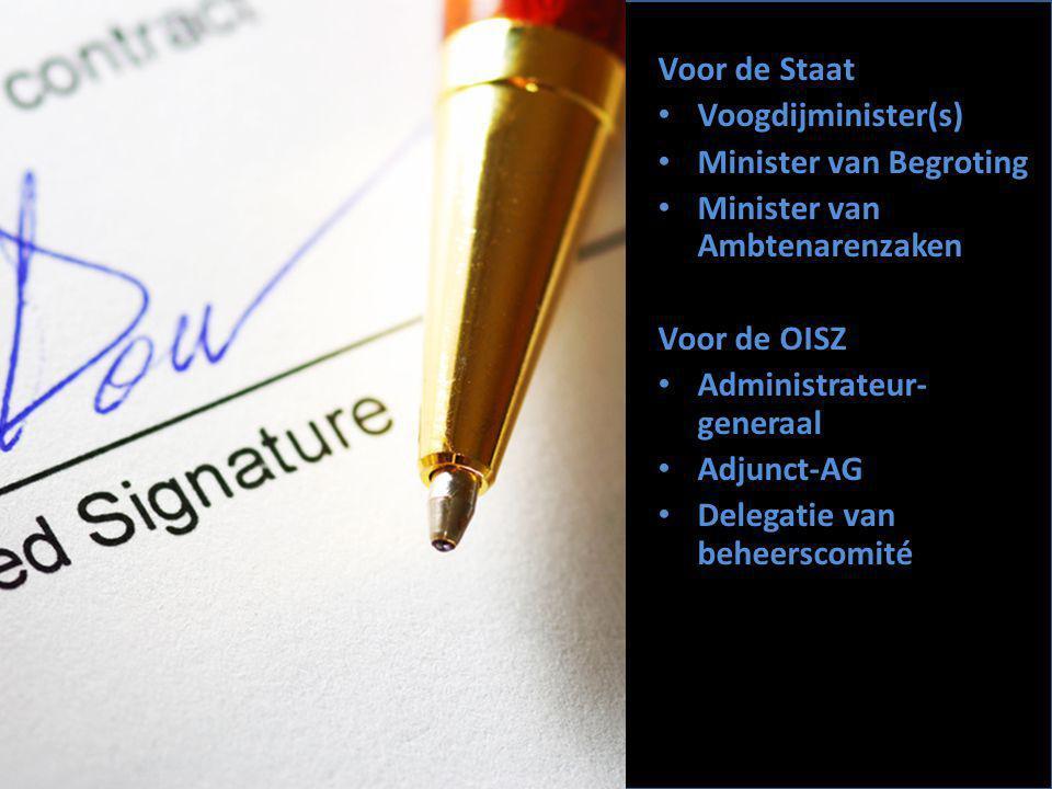 Voor de Staat Voogdijminister(s) Minister van Begroting Minister van Ambtenarenzaken Voor de OISZ Administrateur- generaal Adjunct-AG Delegatie van beheerscomité