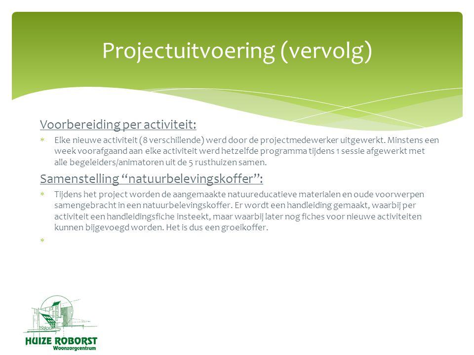 Voorbereiding per activiteit:  Elke nieuwe activiteit (8 verschillende) werd door de projectmedewerker uitgewerkt.