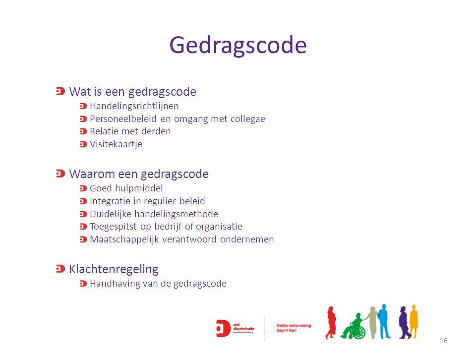 Gedragscode 16 Wat is een gedragscode Handelingsrichtlijnen Personeelbeleid en omgang met collegae Relatie met derden Visitekaartje Waarom een gedrags