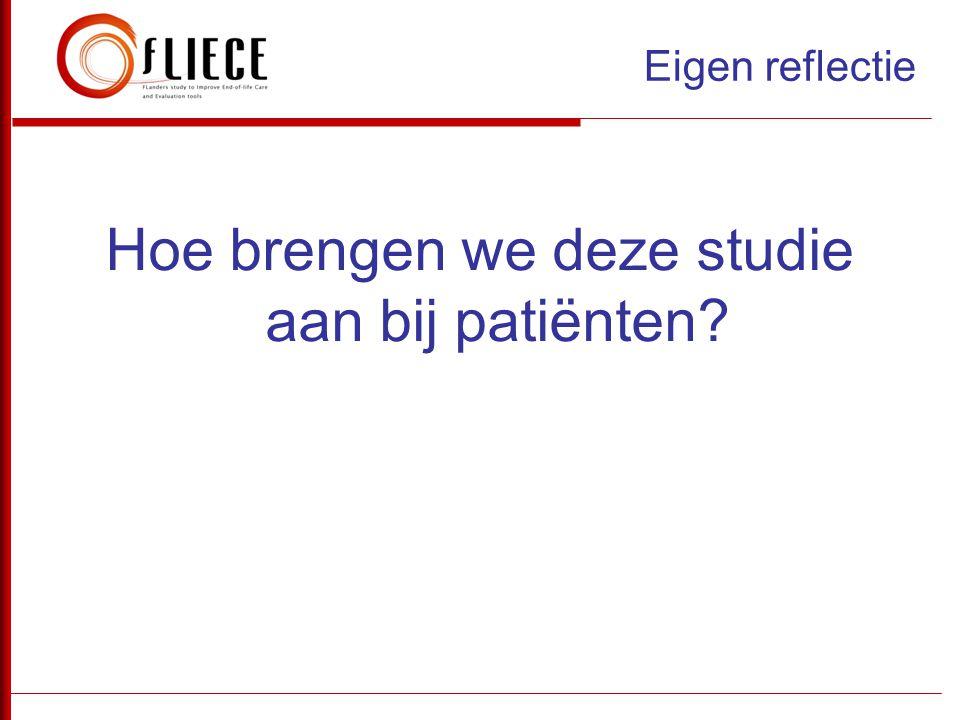 Hoe brengen we deze studie aan bij patiënten? Eigen reflectie
