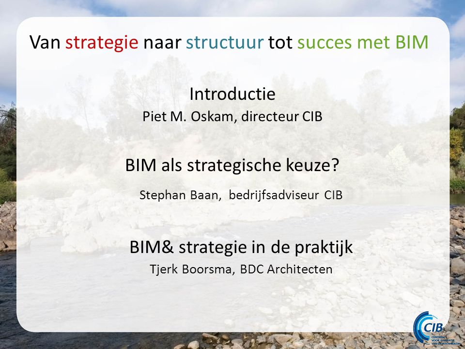 Introductie Piet M. Oskam, directeur CIB BIM als strategische keuze.