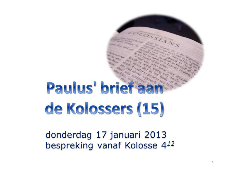 1 donderdag 17 januari 2013 bespreking vanaf Kolosse 4 12 donderdag 17 januari 2013 bespreking vanaf Kolosse 4 12