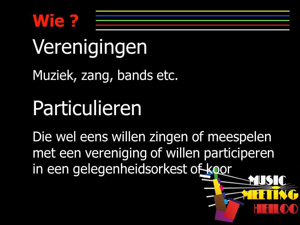 Wie . Particulieren Verenigingen Muziek, zang, bands etc.