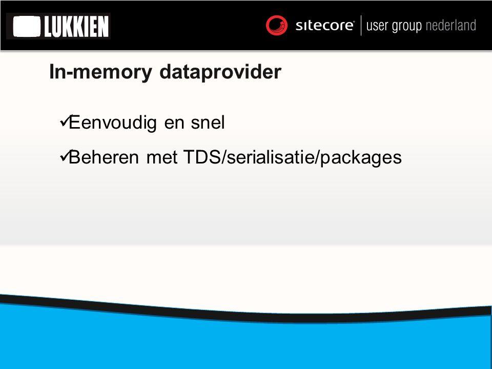 In-memory dataprovider Eenvoudig en snel Beheren met TDS/serialisatie/packages