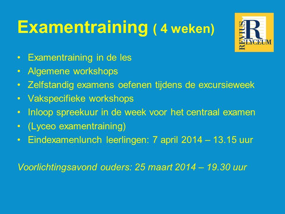 Examentraining ( 4 weken) Examentraining in de les Algemene workshops Zelfstandig examens oefenen tijdens de excursieweek Vakspecifieke workshops Inlo