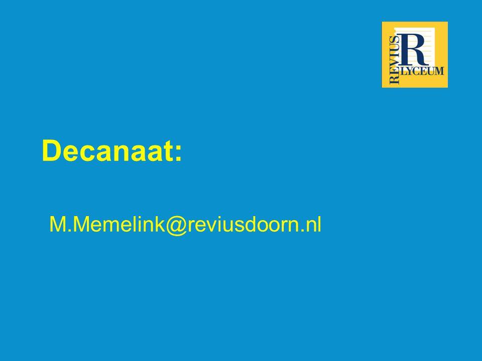 Decanaat: M.Memelink@reviusdoorn.nl