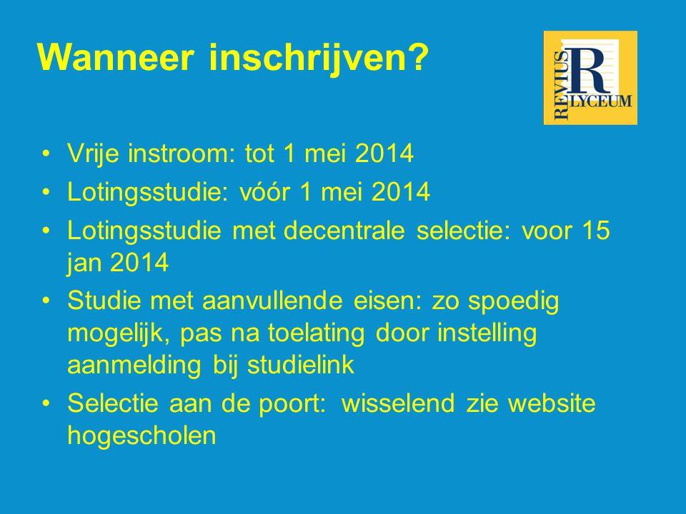 Wanneer inschrijven? Vrije instroom: tot 1 mei 2014 Lotingsstudie: vóór 1 mei 2014 Lotingsstudie met decentrale selectie: voor 15 jan 2014 Studie met