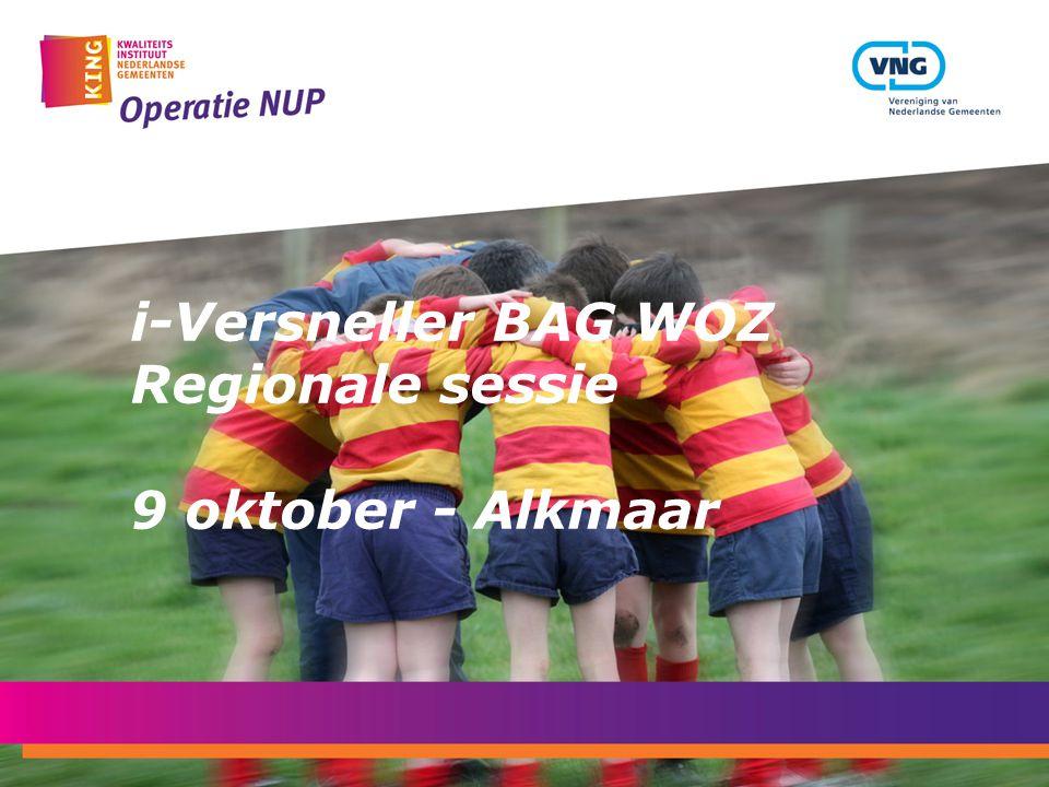 i-Versneller BAG WOZ Regionale sessie 9 oktober - Alkmaar