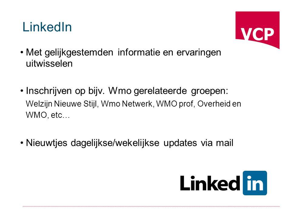 LinkedIn Met gelijkgestemden informatie en ervaringen uitwisselen Inschrijven op bijv.