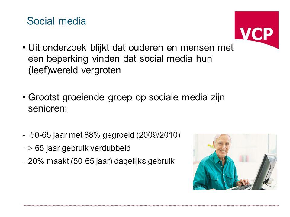 Social media Uit onderzoek blijkt dat ouderen en mensen met een beperking vinden dat social media hun (leef)wereld vergroten Grootst groeiende groep op sociale media zijn senioren: - 50-65 jaar met 88% gegroeid (2009/2010) -> 65 jaar gebruik verdubbeld -20% maakt (50-65 jaar) dagelijks gebruik