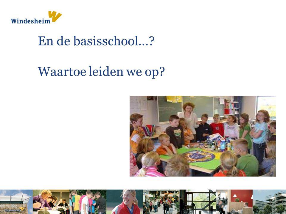 En de basisschool…? Waartoe leiden we op?