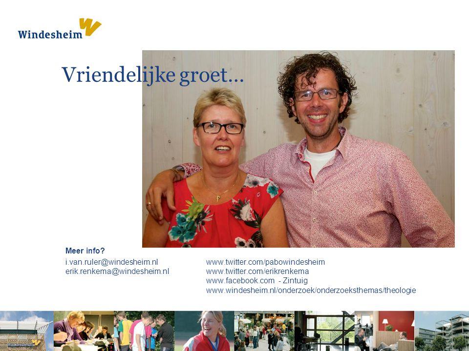 Vriendelijke groet… Meer info? i.van.ruler@windesheim.nl www.twitter.com/pabowindesheim erik.renkema@windesheim.nl www.twitter.com/erikrenkema www.fac