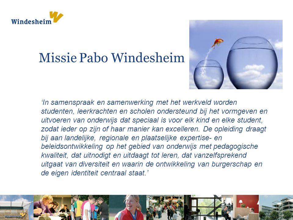 Missie Pabo Windesheim 'In samenspraak en samenwerking met het werkveld worden studenten, leerkrachten en scholen ondersteund bij het vormgeven en uit