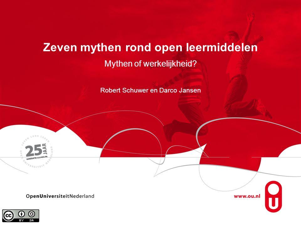 Zeven mythen rond open leermiddelen Mythen of werkelijkheid Robert Schuwer en Darco Jansen