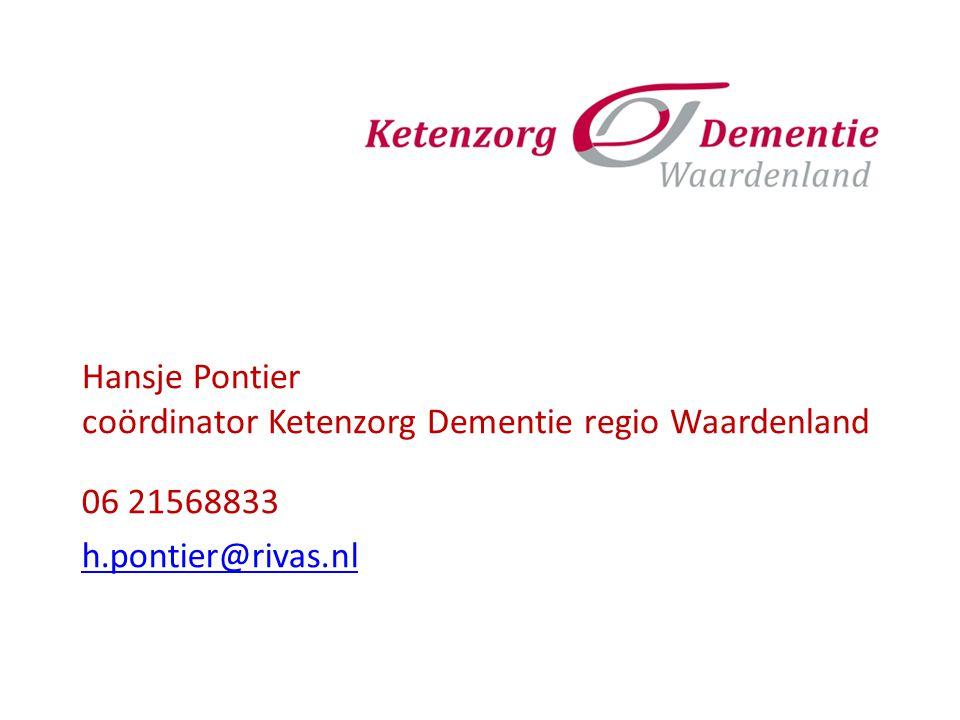 Hansje Pontier coördinator Ketenzorg Dementie regio Waardenland 06 21568833 h.pontier@rivas.nl
