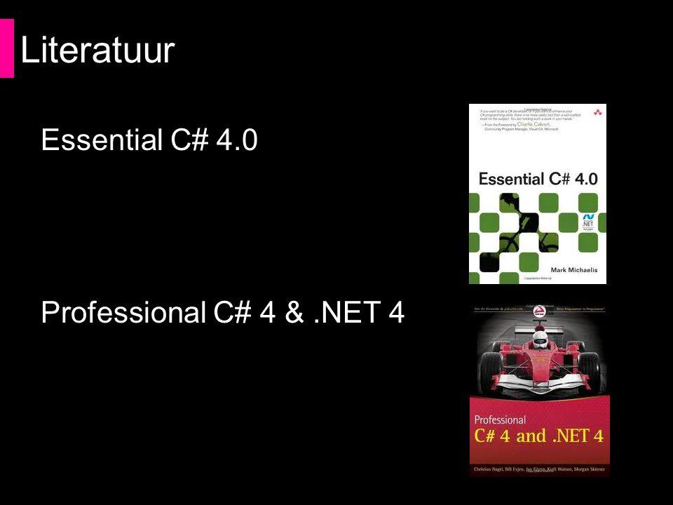 Literatuur Essential C# 4.0 Professional C# 4 &.NET 4