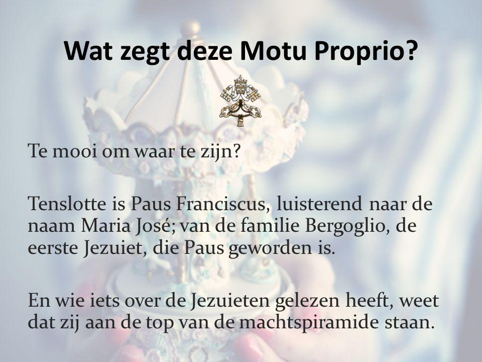 Wat zegt deze Motu Proprio. Te mooi om waar te zijn.