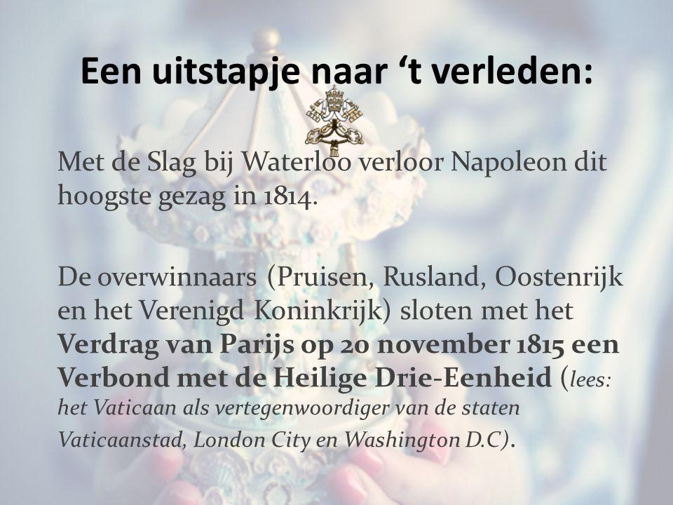 Een uitstapje naar 't verleden: Met de Slag bij Waterloo verloor Napoleon dit hoogste gezag in 1814.