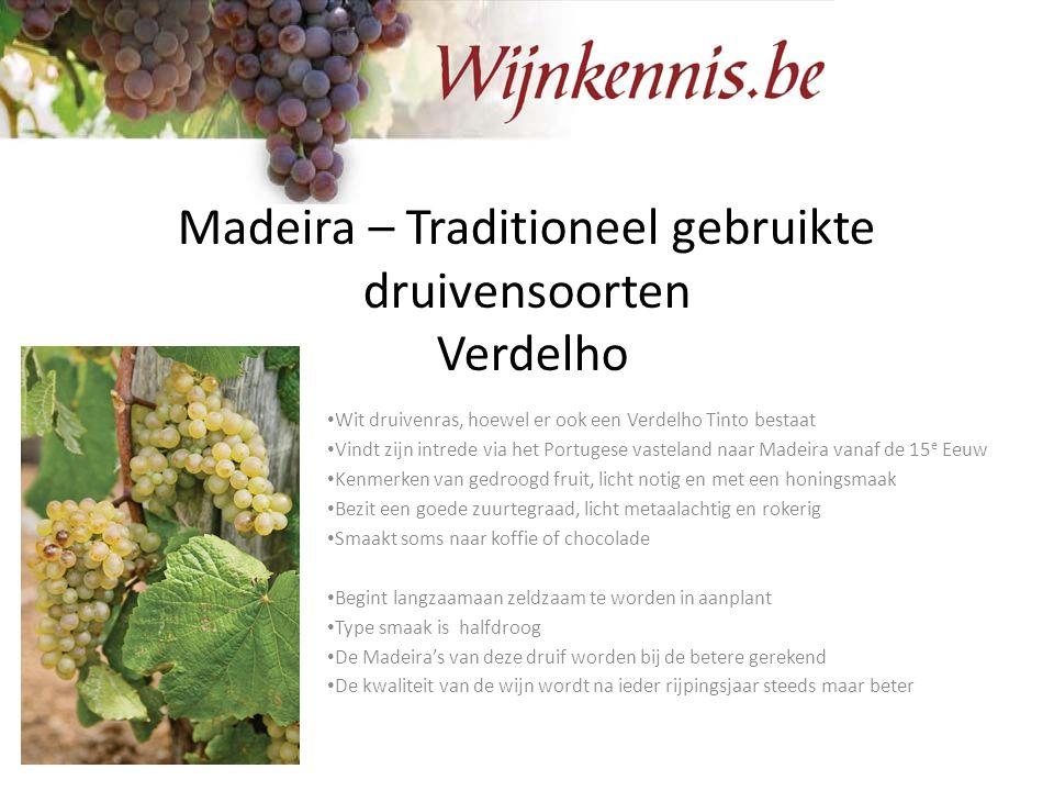 Madeira – Traditioneel gebruikte druivensoorten Verdelho Wit druivenras, hoewel er ook een Verdelho Tinto bestaat Vindt zijn intrede via het Portugese