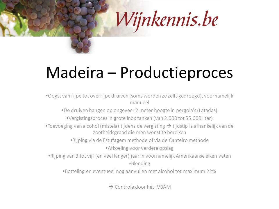 Madeira – Productieproces Oogst van rijpe tot overrijpe druiven (soms worden ze zelfs gedroogd), voornamelijk manueel De druiven hangen op ongeveer 2
