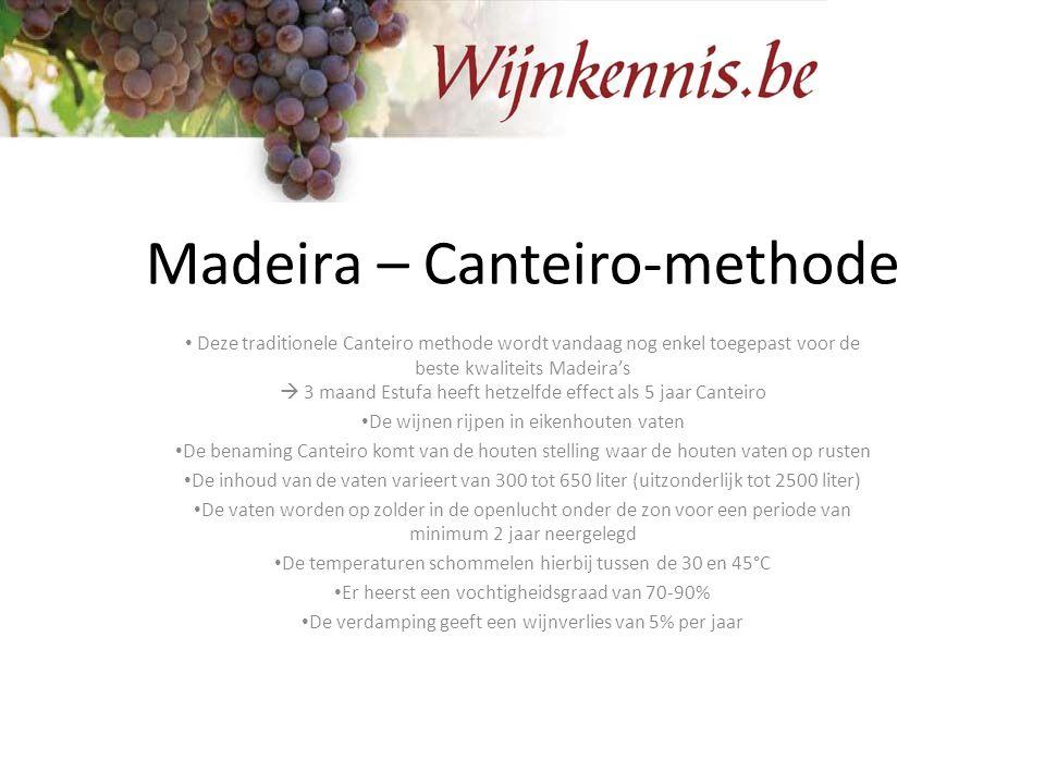 Madeira – Canteiro-methode Deze traditionele Canteiro methode wordt vandaag nog enkel toegepast voor de beste kwaliteits Madeira's  3 maand Estufa he
