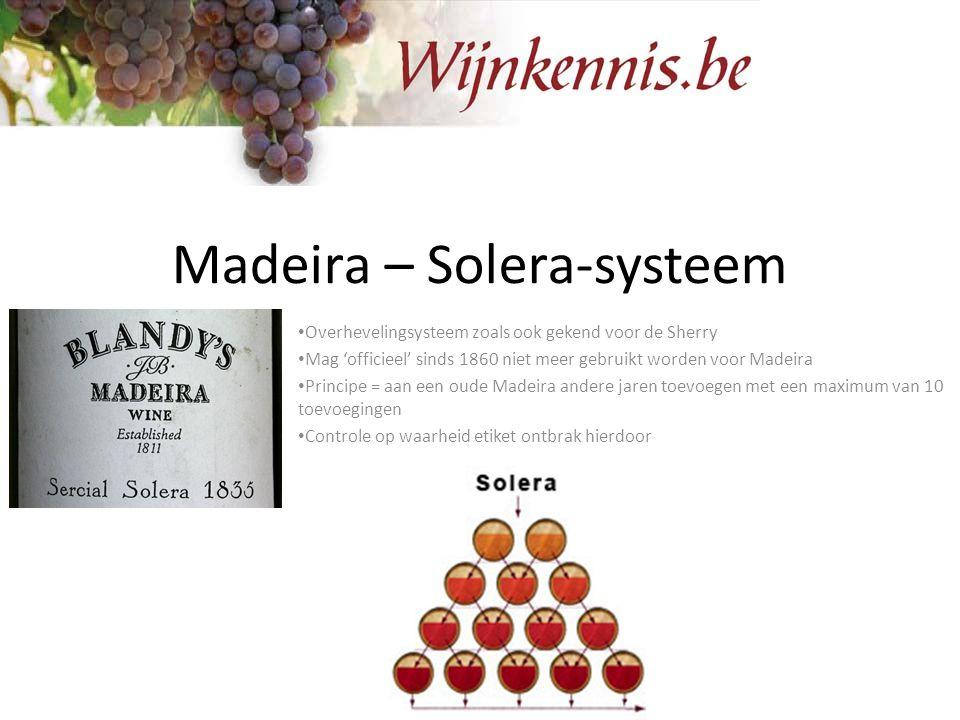Madeira – Solera-systeem Overhevelingsysteem zoals ook gekend voor de Sherry Mag 'officieel' sinds 1860 niet meer gebruikt worden voor Madeira Princip