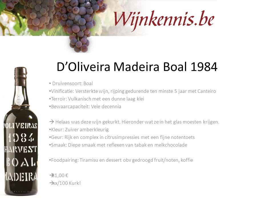 D'Oliveira Madeira Boal 1984 Druivensoort: Boal Vinificatie: Versterkte wijn, rijping gedurende ten minste 5 jaar met Canteiro Terroir: Vulkanisch met