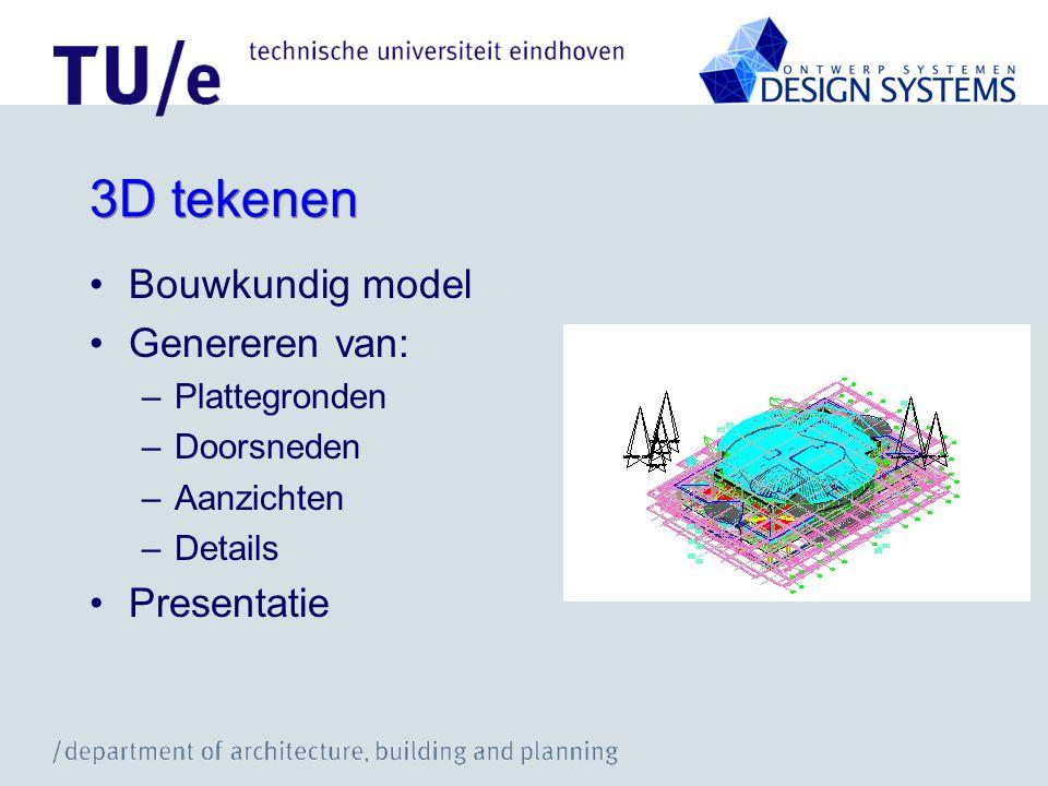 3D tekenen Bouwkundig model Genereren van: –Plattegronden –Doorsneden –Aanzichten –Details Presentatie