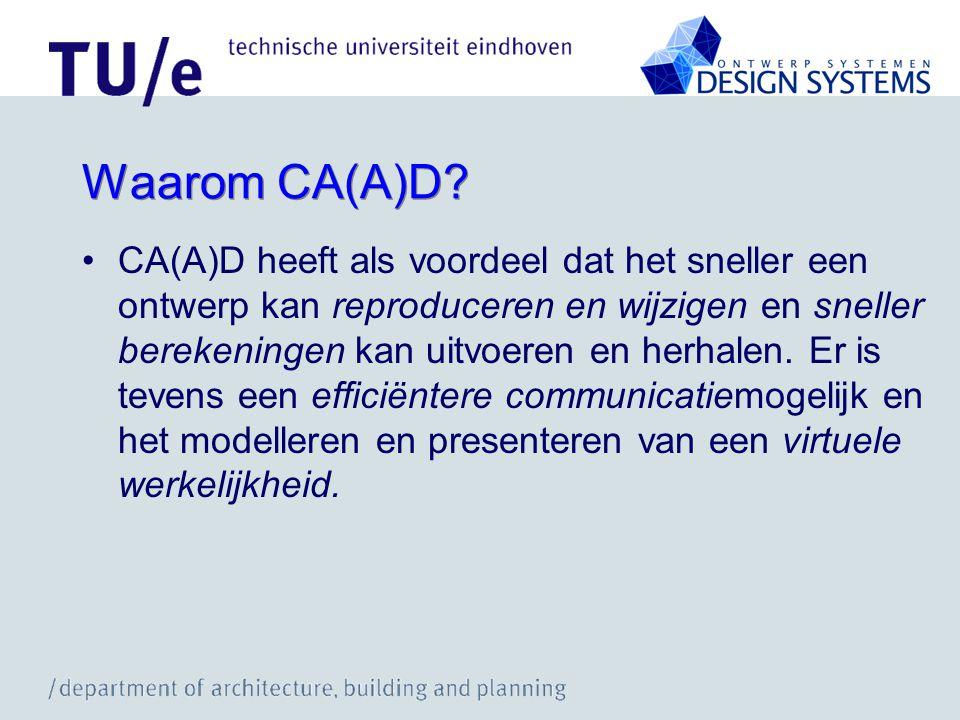 Waarom CA(A)D? CA(A)D heeft als voordeel dat het sneller een ontwerp kan reproduceren en wijzigen en sneller berekeningen kan uitvoeren en herhalen. E