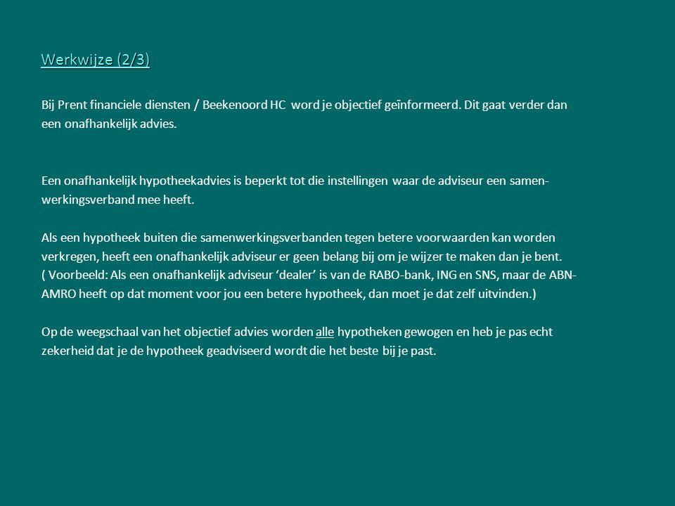 Werkwijze (2/3) Bij Prent financiele diensten / Beekenoord HC word je objectief geïnformeerd.
