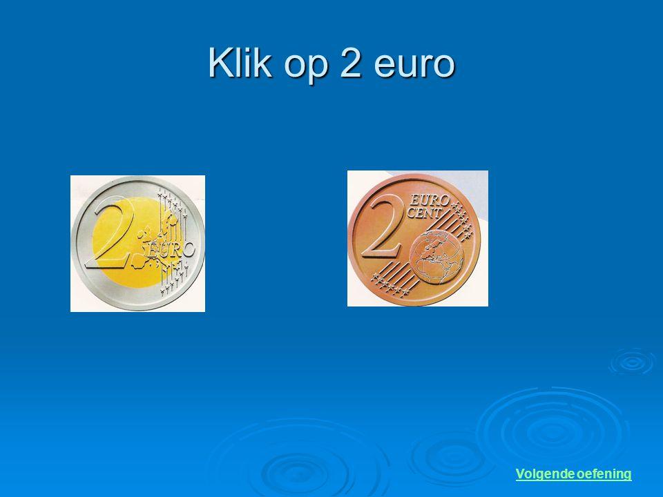 Klik op 2 euro Volgende oefening