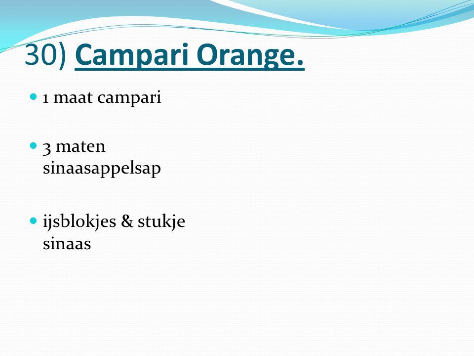 30) Campari Orange. 1 maat campari 3 maten sinaasappelsap ijsblokjes & stukje sinaas