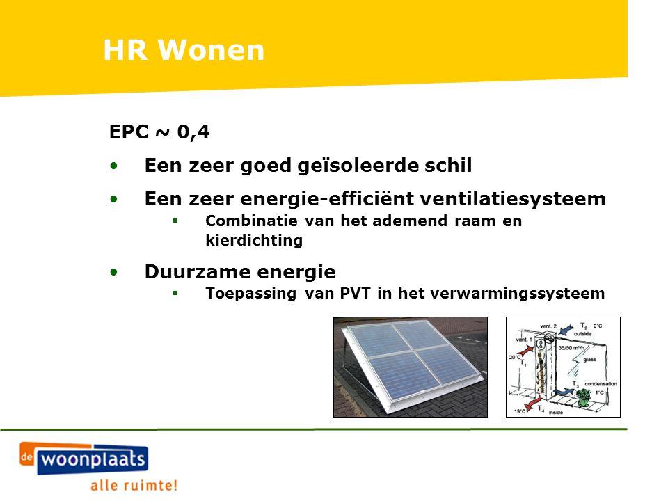 EPC ~ 0,4 Een zeer goed geïsoleerde schil Een zeer energie-efficiënt ventilatiesysteem  Combinatie van het ademend raam en kierdichting Duurzame energie  Toepassing van PVT in het verwarmingssysteem HR Wonen