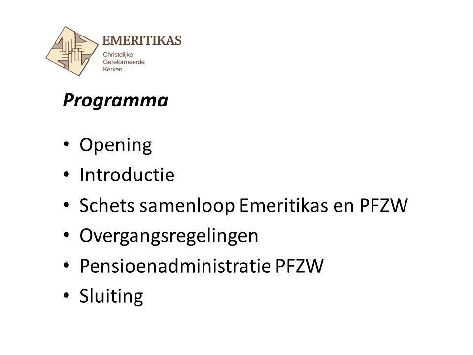 Opening Introductie Schets samenloop Emeritikas en PFZW Overgangsregelingen Pensioenadministratie PFZW Sluiting Programma