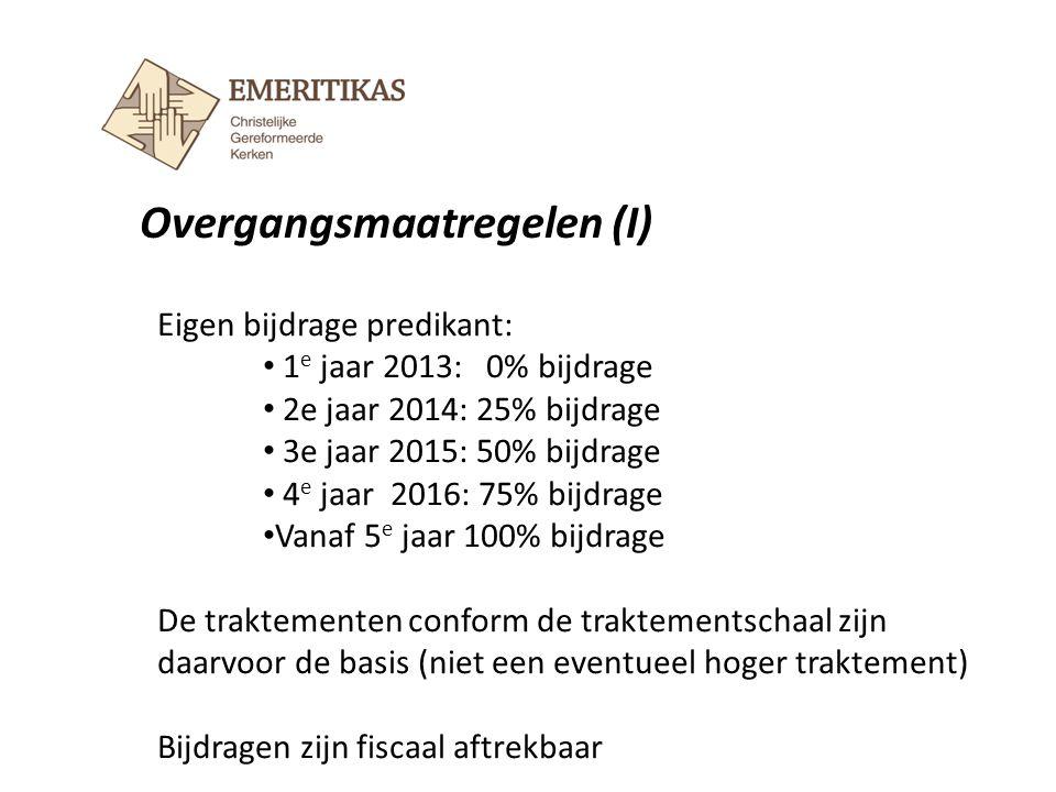 Overgangsmaatregelen (I) Eigen bijdrage predikant: 1 e jaar 2013: 0% bijdrage 2e jaar 2014: 25% bijdrage 3e jaar 2015: 50% bijdrage 4 e jaar 2016: 75%