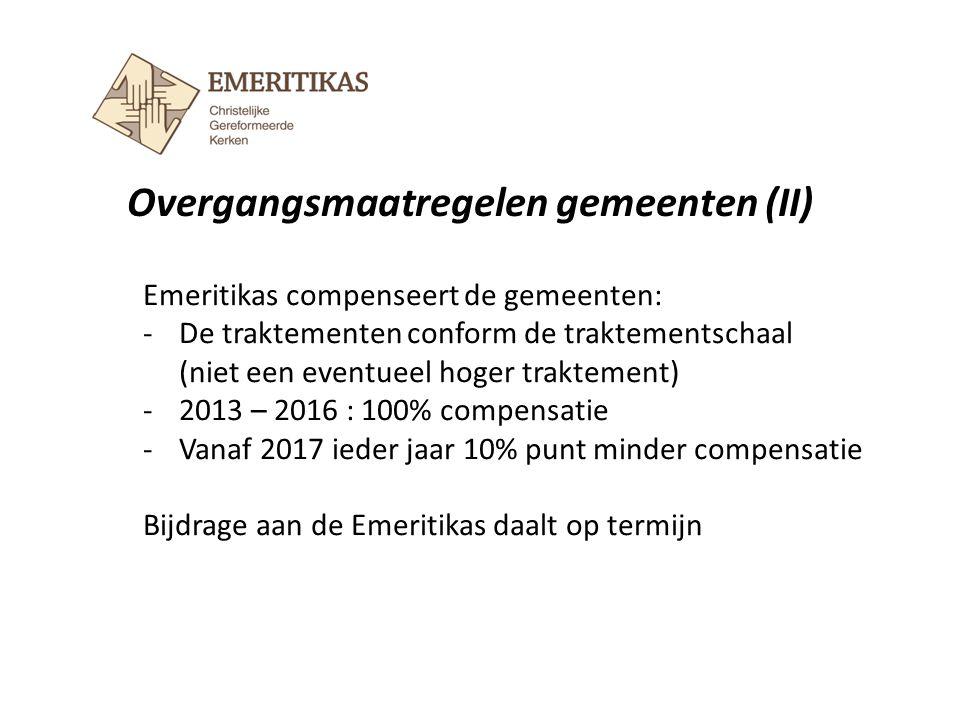 Overgangsmaatregelen gemeenten (II) Emeritikas compenseert de gemeenten: -De traktementen conform de traktementschaal (niet een eventueel hoger trakte