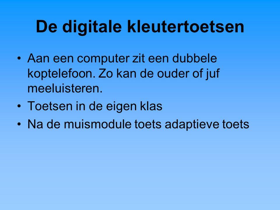 De digitale kleutertoetsen Aan een computer zit een dubbele koptelefoon. Zo kan de ouder of juf meeluisteren. Toetsen in de eigen klas Na de muismodul