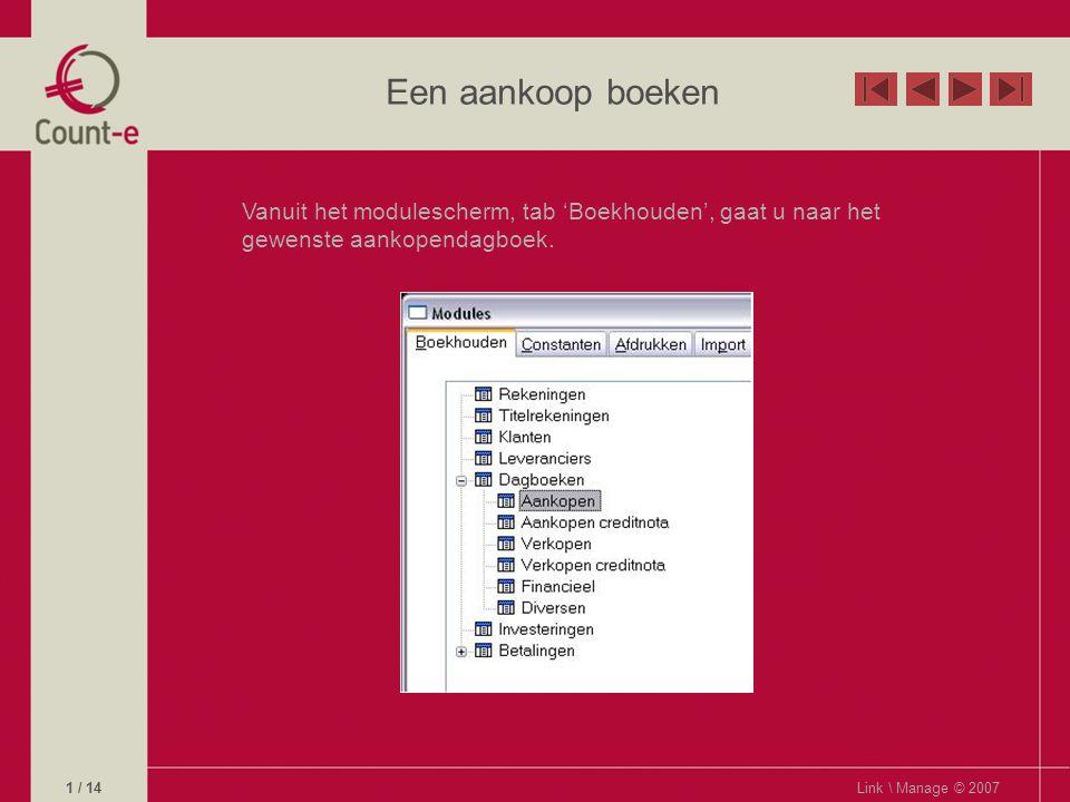 Een aankoop boeken Vanuit het modulescherm, tab 'Boekhouden', gaat u naar het gewenste aankopendagboek.