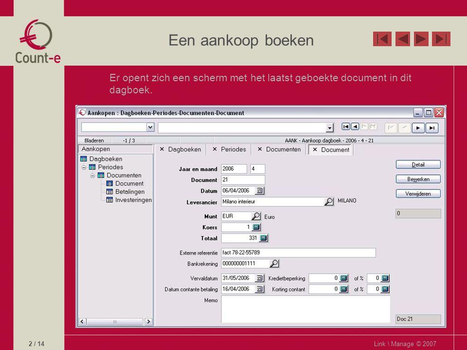 Een aankoop boeken Er opent zich een scherm met het laatst geboekte document in dit dagboek.