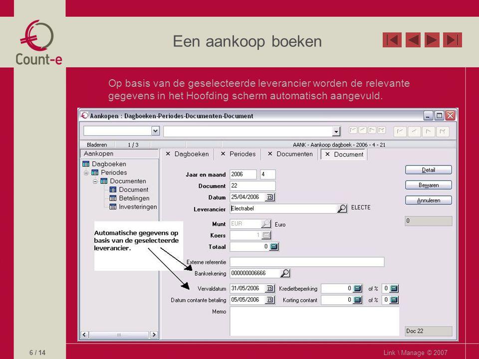 Een aankoop boeken Op basis van de geselecteerde leverancier worden de relevante gegevens in het Hoofding scherm automatisch aangevuld.