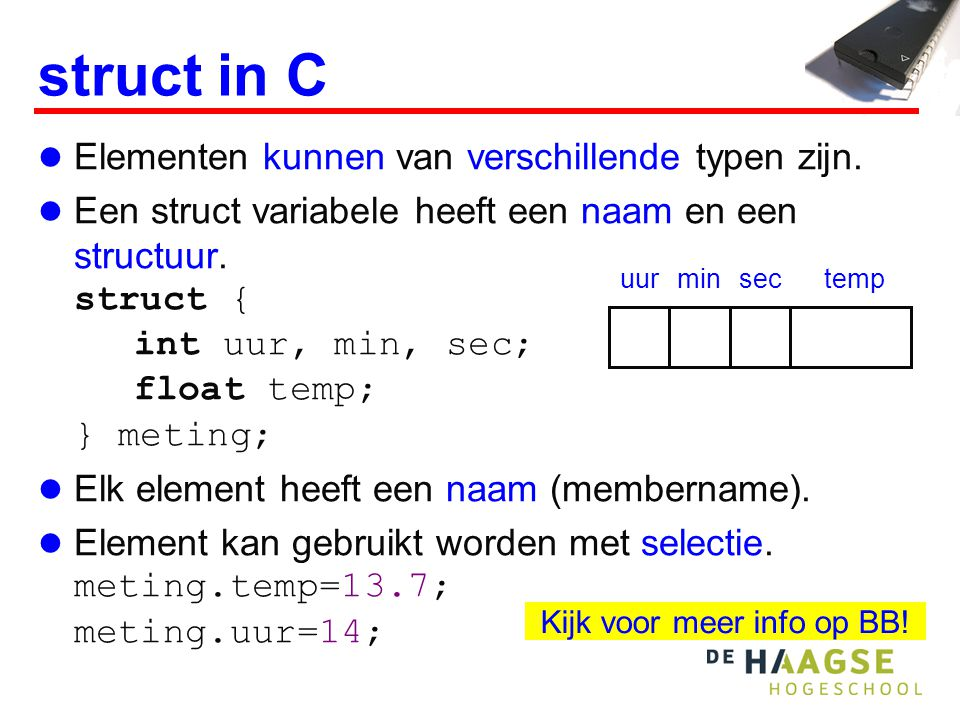 struct in C Elementen kunnen van verschillende typen zijn.