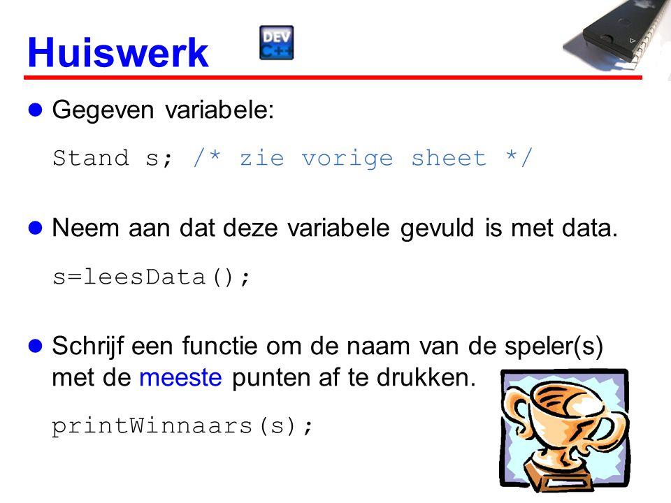 Huiswerk Gegeven variabele: Stand s; /* zie vorige sheet */ Neem aan dat deze variabele gevuld is met data.
