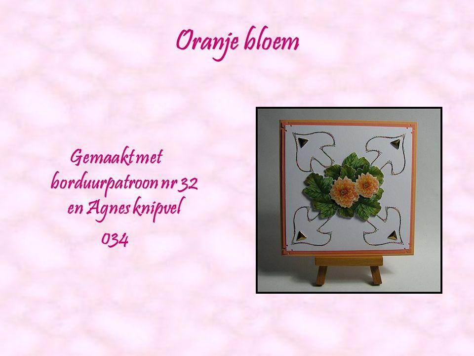 Camelia Gemaakt met borduurpatroon nr 30 en Agnes knipvel 022