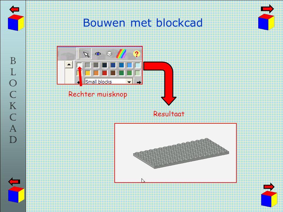 BLOCKCADBLOCKCAD Bouwen met blockcad Rechter muisknop Resultaat