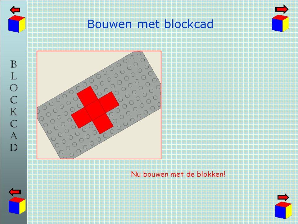 BLOCKCADBLOCKCAD Bouwen met blockcad Nu bouwen met de blokken!